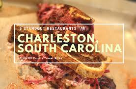 rv cuisine 6 standout restaurants in charleston south carolina rv family
