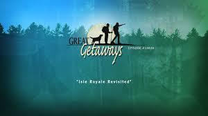 great getaways isle royale