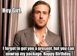 Girl Birthday Meme - hey girl meme ryan gosling meme hey girl happy birthday meme
