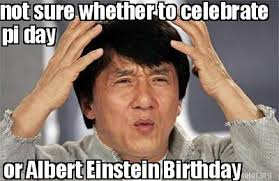 Albert Einstein Meme - meme creator not sure whether to celebrate pi day or albert