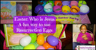 easter resurrection eggs easter who is jesus a way to use resurrection eggs