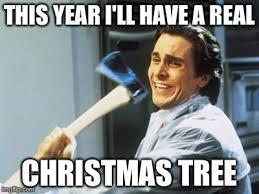 Christian Christmas Memes - christian bale with axe imgflip
