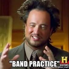 band practice alien guy discovery historian meme generator