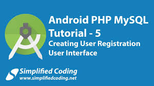 tutorial android user 5 android php mysql tutorial creating user registration interface
