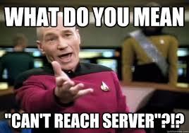 Funny Server Memes - what do you mean can t reach server minecraft server meme