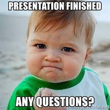 Any Questions Meme - presentation finished any questions victory baby meme generator