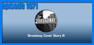 They Say The Neon Lights Are Bright On Broadway The Broadway Cover Story Iii U2022 Coverville The Cover Music Podcast