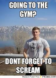 Scream And Shout Meme - things that annoy me at the gym being becca