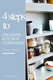 how to organise kitchen uk four steps to organise kitchen cupboards kitchen cupboard