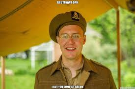 Lieutenant Dan Ice Cream Meme - dan