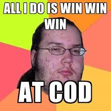 All I Do Is Win Meme - butthurt dweller memes create meme