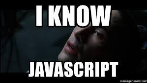 Meme Generator Javascript - i know javascript neo matrixi know kung fu meme generator
