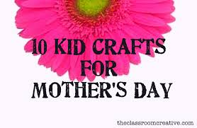 10 kid crafts for mother u0027s day