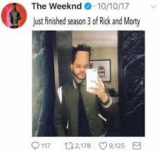 The Weeknd Memes - dopl3r com memes the weeknd e 10 10 17 just finished season 3