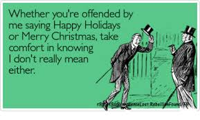 whether you re offended by me saying happy holidays or merry