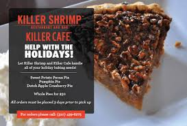 killer shrimp and killer café offer thanksgiving meals and pies
