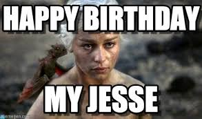 Jesse Meme - happy birthday khaleesi meme on memegen