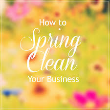 springcleaning how to spring clean your business ali rittenhouse
