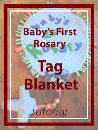 catholic gifts and more rosary tag blanket baby s rosary tag blanket diy baby