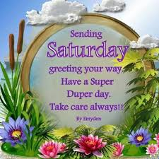 best 25 saturday greetings ideas on morning