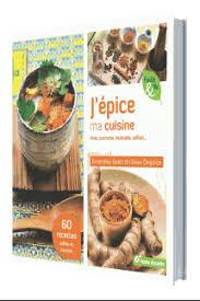 la cuisine d amandine j épice ma cuisine de amandine geers olivier degorce 1ère