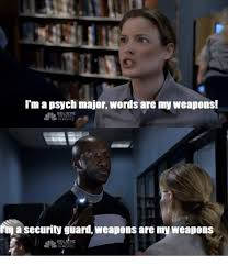 Security Guard Meme - i m a psych major words are my weapons believe in day a security