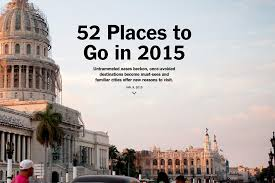 52 places to go in 2016 interview making the new york times 52 places to go for 2015 skift
