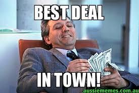 Deal Meme - best deal in town custom meme aussie memes