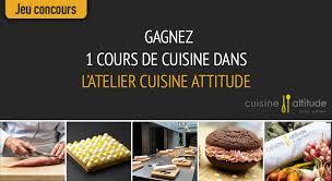 cuisine attitude jeu concours cours de cuisine cuisine attitude gourmand