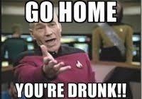 Star Trek Meme Generator - fresh go home you re drunk memes go home you re drunk star trek meme