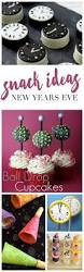 Cupcake Decorating Ideas For New Years Eve by Best 25 New Years Eve Snacks Ideas On Pinterest New Years Eve