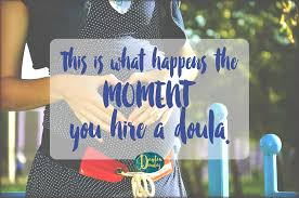 this is what happens the moment you hire a doula dayton doulas llc