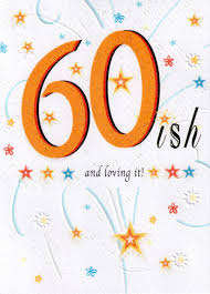 60 ish u0026 loving it happy 60th birthday card cards love kates