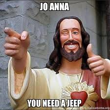 Anna Meme - jo anna you need a jeep make a meme