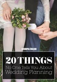 things to plan for a wedding 20 things no one tells you about wedding planning wedding