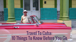 When To Travel To Cuba Travel To Cuba 10 Things To Know Before You Go