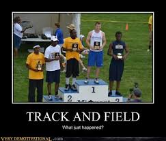 Track Memes - track and field very demotivational demotivational posters