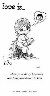 love is when your diary becomesone long love letter to him