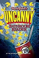 Uncle John Bathroom Reader Uncle John U0027s Uncanny 29th Bathroom Reader By Bathroom Readers