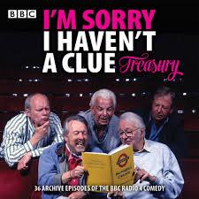 Haven T I U0027m Sorry I Haven U0027t A Clue Treasury Classic Bbc Radio Comedy By
