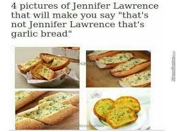 Garlic Bread Meme - that s not jennifer lawrence that s garlic bread by saitama15