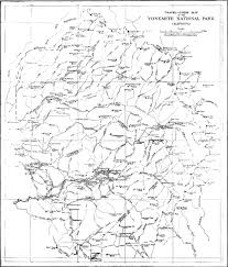 Yosemite Park Map Sketch Of Yosemite National Park And An Account Of The Origin Of