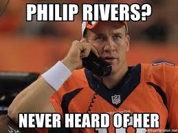 Philip Rivers Meme - philip rivers never heard of her peyton manning phone1 meme