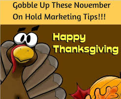 gobble up these november message on hold advertising ideas