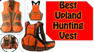 Top 5 Best Upland Hunting Vest Reviews 2017 Youtube