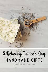 5 handmade mother u0027s day gifts life n reflection