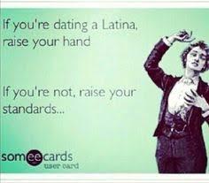 Dating A Latina Meme - latin dating australia