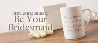 asking bridesmaid ideas top 10 ways to ask to be your bridesmaid wedding gift ideas