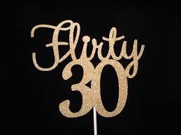 30 cake topper flirty 30 cake topper 30th birthday cake topper gold glitter