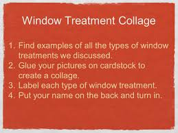 Types Of Window Treatments by Objective 4 03 Part 2 Use Pages To Write A Description Of Each